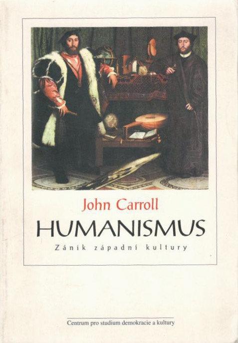 Carroll John, Humanismus. Zánik západní kultury