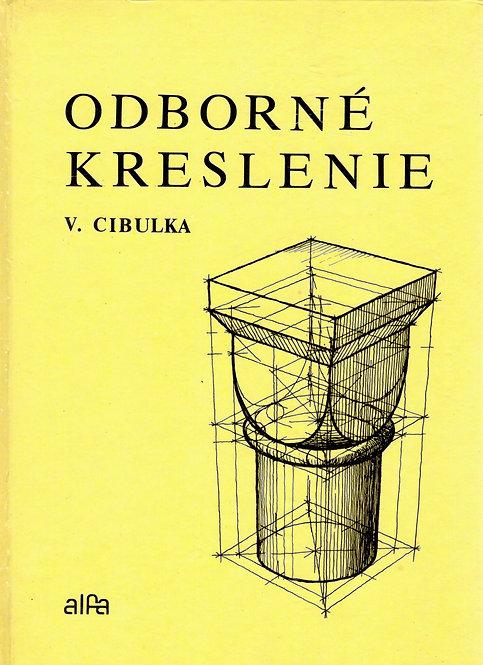 Cibulka V., Odborné kreslenie