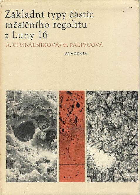 Cimbálníková A. - Palivcová M., Základní typy částic měsíčního regolitu z Luny