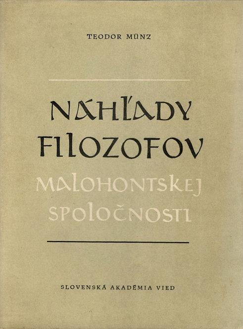 Münz Teodor, Náhľady filozofov Malohontskej spoločnosti
