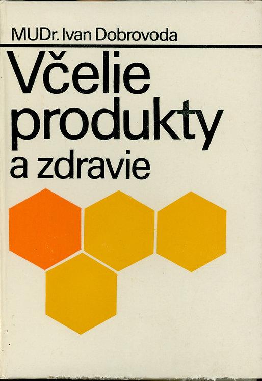 Dobrovoda Ivan, Včelie produkty a zdravie