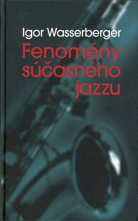 Wasserberger Igor, Fenomény súčasného jazzu