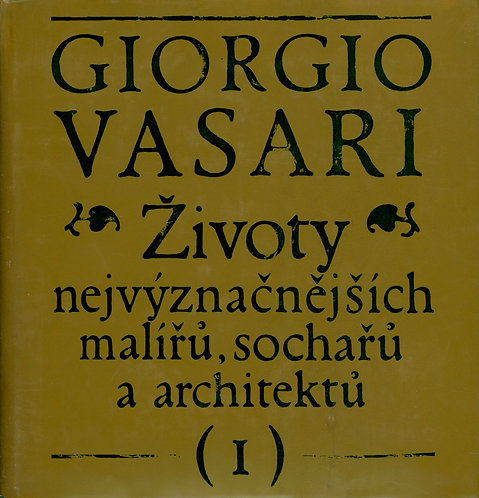 Vasari Giorgio, Životy nejvýznačnějších malířů, sochařů a architektů I.