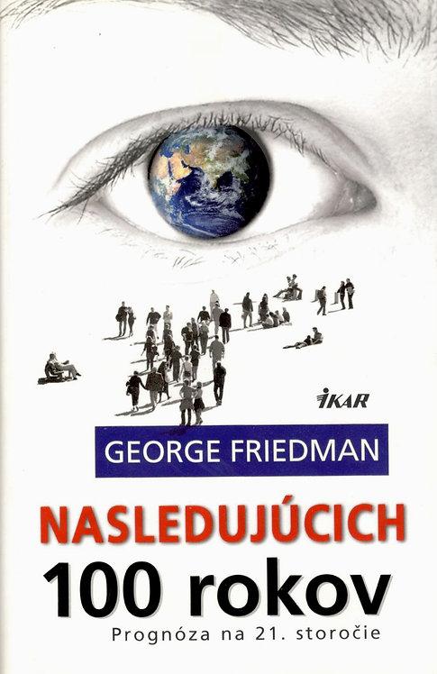 Friedman George, Nasledujúcich 100 rokov
