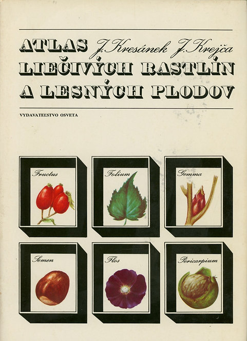 Kresánek J. - Krejča J., Atlas liečivých rastlín a lesných plodov