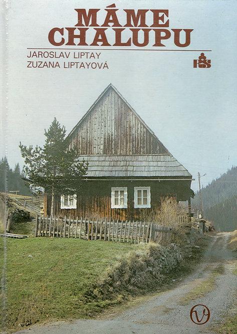 Liptay J. - Liptayová Z., Máme chalupu
