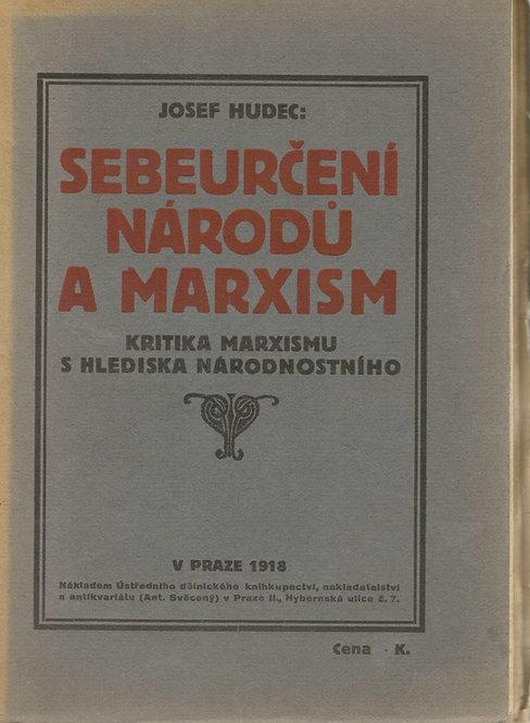 Hudec Josef, Sebeurčení národů a marxism, Kritika marxismu s hlediska
