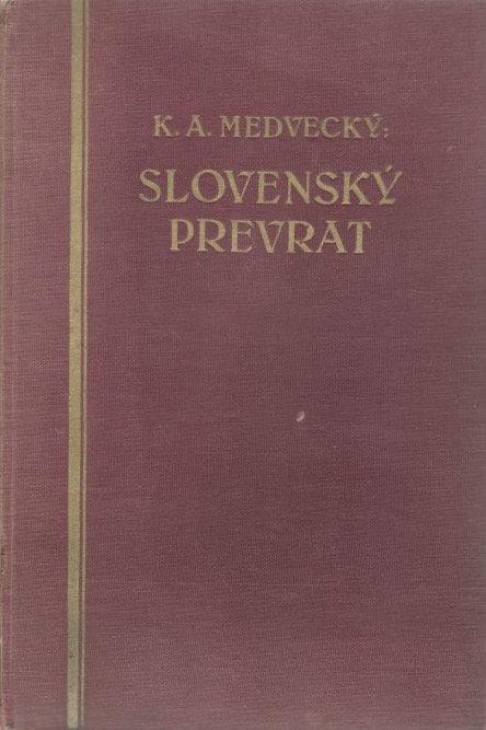Medvecký Karol A., Slovenský prevrat, sväzok II.