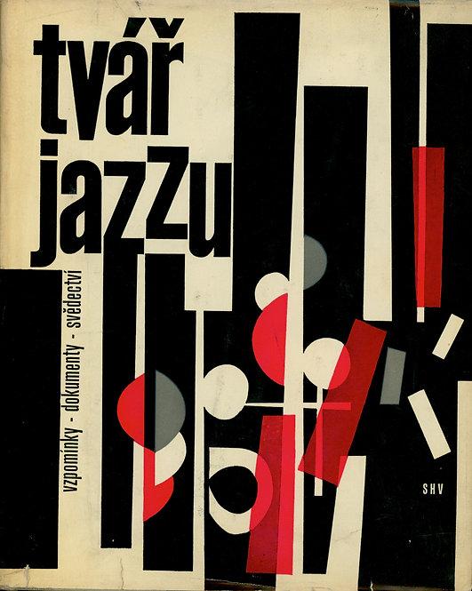 Dorůžka Lubomír - Škvorecký Josef, Tvář jazzu, Vzpomínky - dokumenty - svědectví