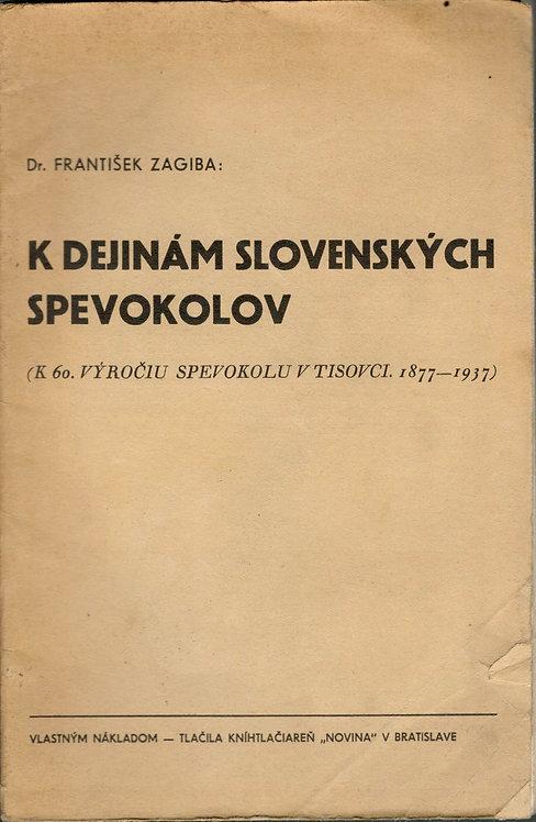 Zagiba František, K dejinám slovenských spevokolov