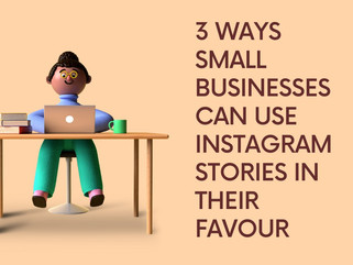 3 ways small businesses can use Instagram stories in their favour