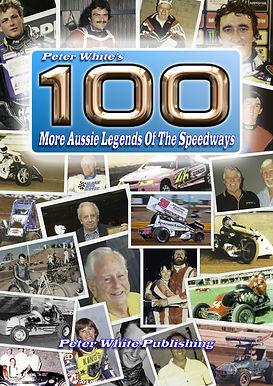 100 More Aussie Legends Of The Speedways