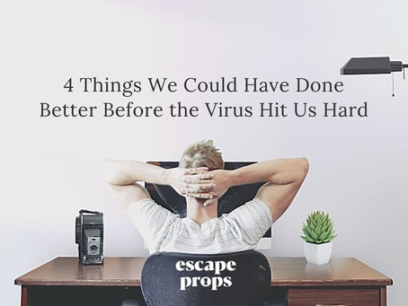 4 Things We Could Have Done Better Before The Virus Hit Us Hard.