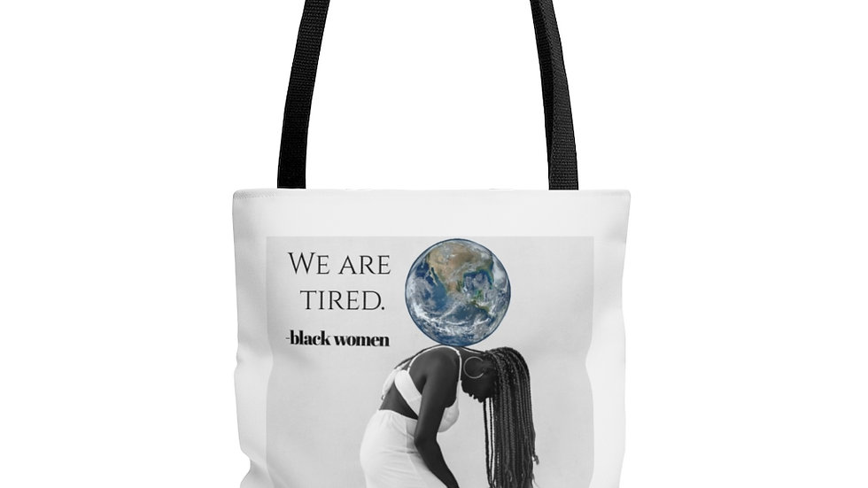 """We are tired"" Tote"