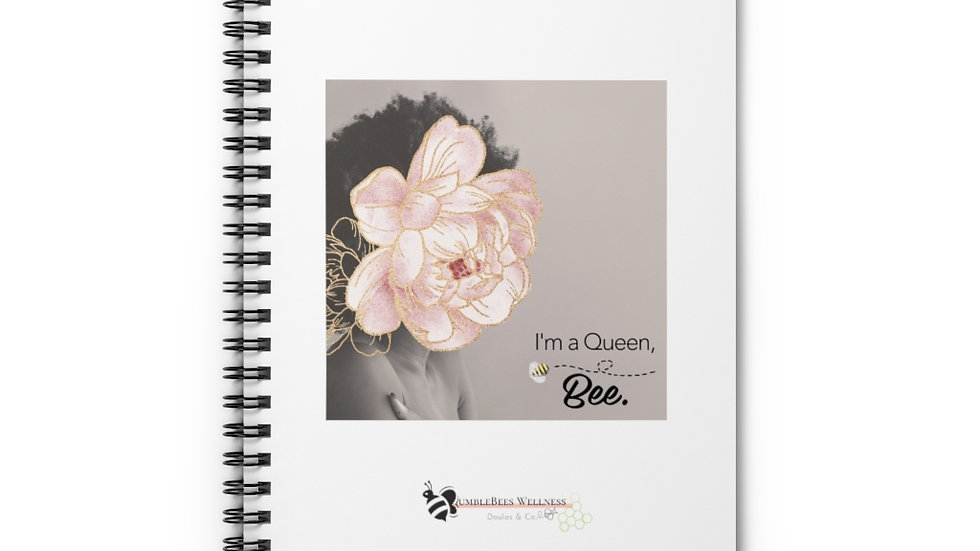 """I'm a Queen, Bee"" Spiral Notebook"