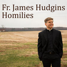 Father Hudgins Homilies Podcast