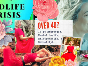 Over 40? Is it Menopause, Mental Health, Relationships, or Sexuality?