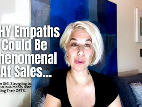 Why Empaths Could Be Phenomenal at Sales, but Are Still Struggling to Make Money with Their GIFTS