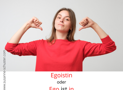 Egoistin oder Ego ist in