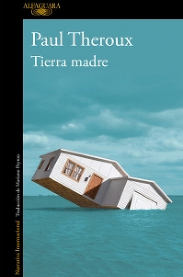 TIERRA MADRE. THEROUX, PAUL