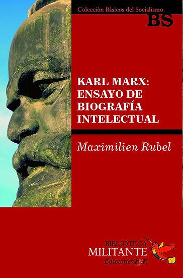 KARL MARX: ENSAYO DE BIOGRAFÍA INTELECTUAL. RUBEL, MAXIMILIEN