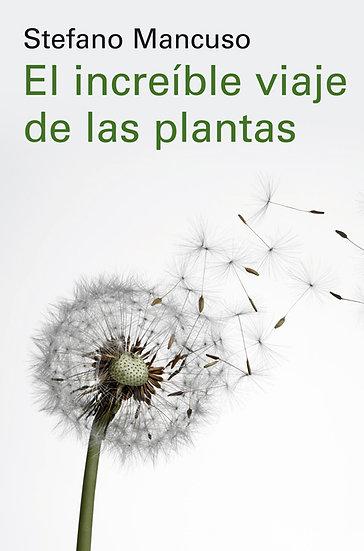 EL INCREÍBLE VIAJE DE LAS PLANTAS. MANCUSO, STEFANO