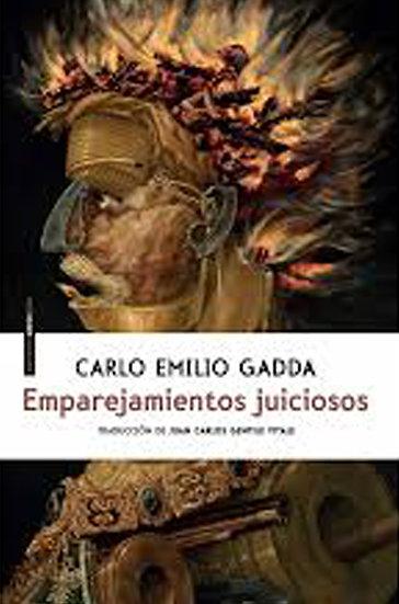 EMPAREJAMIENTOS JUICIOSOS. GADDA, CARLO EMILIO