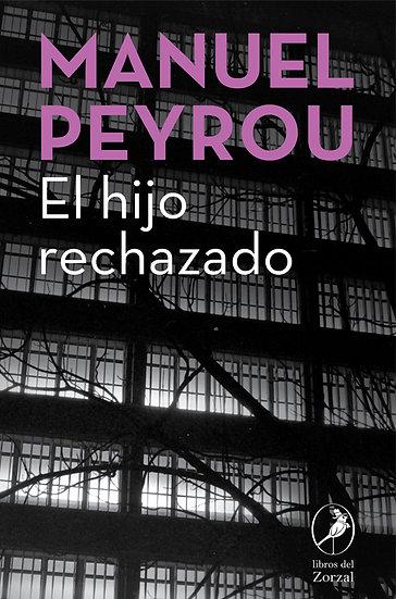 EL HIJO RECHAZADO. PEYROU, MANUEL