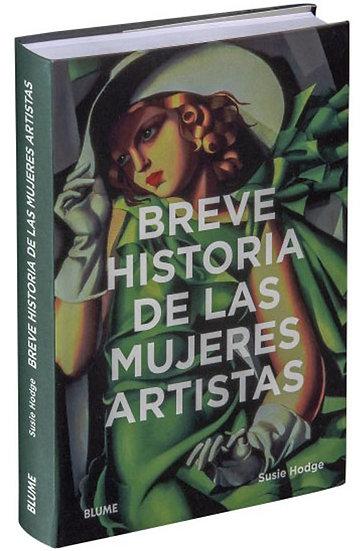 BREVE HISTORIA DE LAS MUJERES ARTISTAS. HODGE, SUSIE