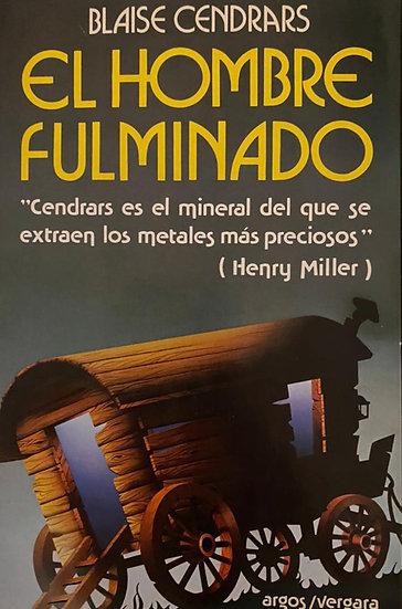 EL HOMBRE FULMINADO. CENDRARS, BLAISE