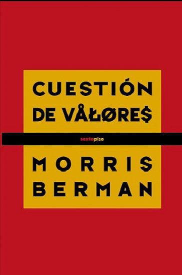 CUESTIÓN DE VALORES. BERMAN, MORRIS