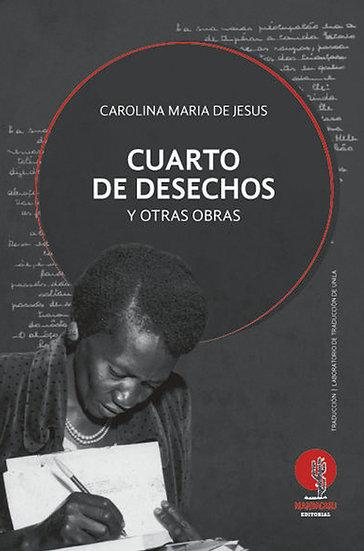 CUARTO DE DESECHOS Y OTRAS OBRAS. DE JESÚS, CAROLINA MARÍA