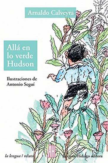 ALLÁ EN LO VERDE HUDSON. CALVEYRA, ARNALDO