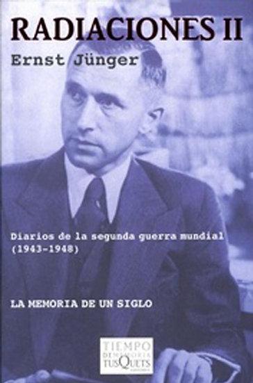 RADIACIONES II (DIARIO DE LA SEGUNDA GUERRA MUNDIAL). JÜNGER, ERNST