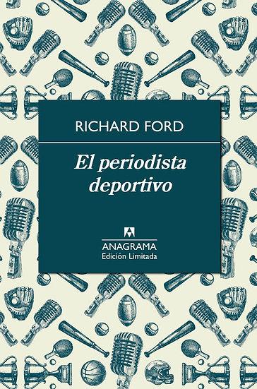 EL PERIODISTA DEPORTIVO (EDICIÓN LIMITADA). FORD, RICHARD