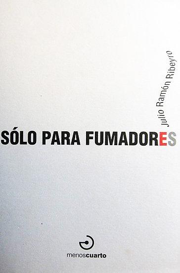 SÓLO PARA FUMADORES. RIBEYRO, JULIO RAMÓN