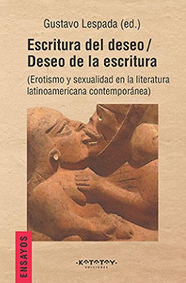 ESCRITURA DEL DESEO / DESEO DE LA ESCRITURA. LESPADA, G.