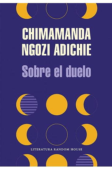 SOBRE EL DUELO. NGOZI ADICHIE, CHIMAMANDA