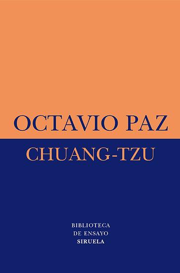 CHUANG-TZU. PAZ, OCTAVIO