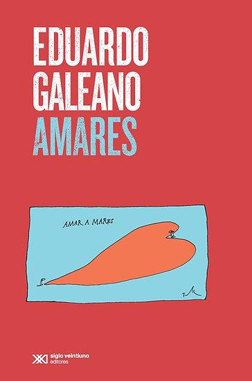 AMARES. GALEANO, EDUARDO