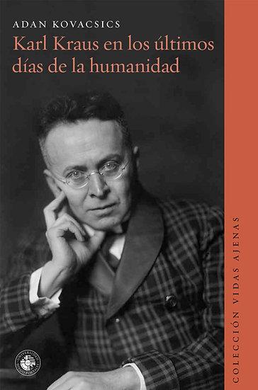 KARL KRAUS EN LOS ÚLTIMOS DÍAS DE LA HUMANIDAD. KOVACSICS, A.
