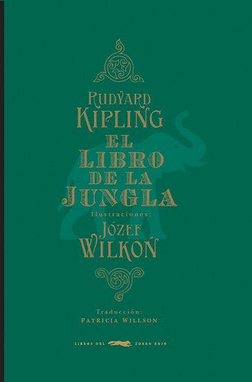 EL LIBRO DE LA JUNGLA. KIPLING, RUDYARD - WILKON, JÓZEF