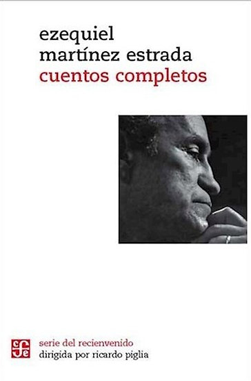 CUENTOS COMPLETOS. MARTÍNEZ ESTRADA, EZEQUIEL