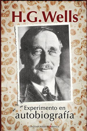 EXPERIMENTO EN AUTOBIOGRAFÍA. WELLS, H.G.
