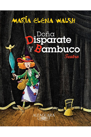 DOÑA DISPARATE Y BAMBUCO. WALSH, MARÍA ELENA