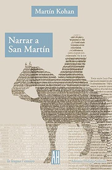 NARRAR A SAN MARTÍN. KOHAN, MARTÍN