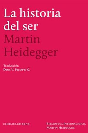 LA HISTORIA DEL SER. HEIDEGGER, MARTIN