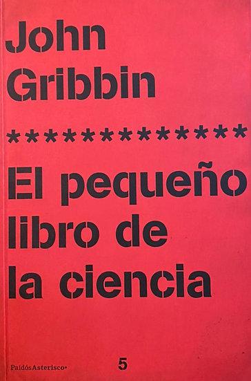 EL PEQUEÑO LIBRO DE LA CIENCIA. GRIBBIN, JOHN