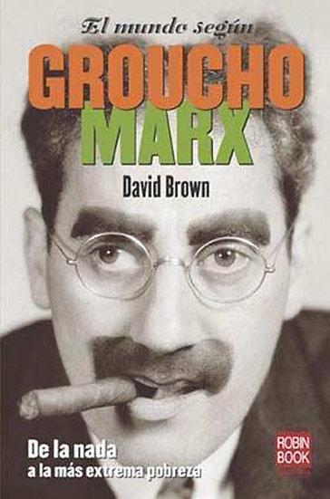 EL MUNDO SEGÚN GROUCHO MARX. BROWN, DAVID