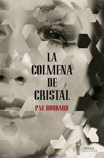 LA COLMENA DE CRISTAL. HUBBARD, P.M.
